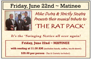 STRICTLY SINATRA ~THE RAT PACK ~ Matinee